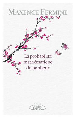Couverture de La probabilité mathématique du bonheur
