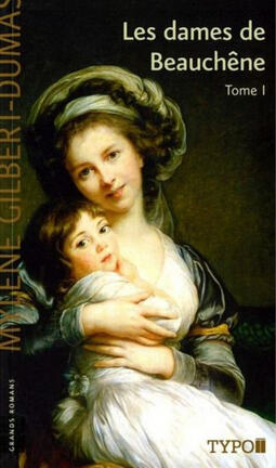 Couverture du livre : Les Dames de Beauchêne, Tome 1