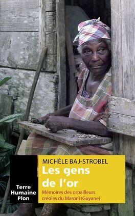 Couverture du livre : Les gens de l'or - mémoires des orpailleurs créoles du Maroni