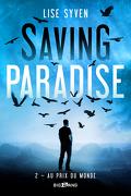 Saving Paradise, Tome 2 : Au prix du monde