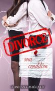 Divorce sous condition