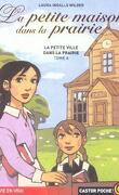 La Petite Maison dans la prairie, Tome 6 : La Petite Ville dans la prairie