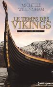 Le temps des Vikings, Intégrale