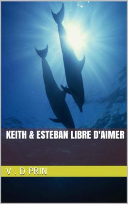 Couverture du livre : Keith & Esteban : Libre d'aimer
