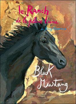 Couverture du livre : Le ranch de la Pleine Lune, tome 1 : Black Mustang