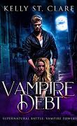 Bataille surnaturelle : Le Repaire des vampires, Tome 2 : Vampire Debt