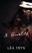 Escape The Shadows, Tome 3 : Rivalité