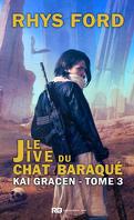 Kai Gracen, Tome 3 : Le Jive du Chat Baraqué