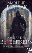 La Riposte des dragons, Tome 2 : L'Ombre des Bersekers