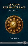 Le Clan des Hauts Lacs, Tome 1 : Danael