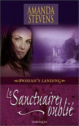 Couverture du livre : Moriah's Landing, Tome 1 : Le Sanctuaire Oublié