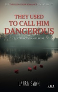 They Used to Call Him Dangerous, Tome 2 : Attraction malsaine