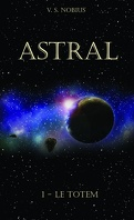 Astral, Tome 1 : Le Totem