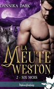 La Meute Weston, Tome 2 : Six mois