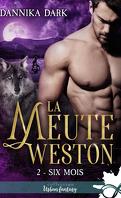 La Meute Weston, Tome 2 : Six mois