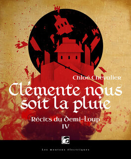 Couverture du livre : Récits du Demi-Loup, tome 4 : Clémente nous soit la pluie