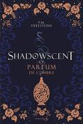 Shadowscent, Tome 1 : Le Parfum de l'ombre