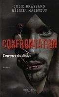 Confrontation : L'envers du décor