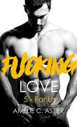 Fucking Love, Tome 5 : For Us