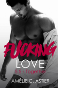 Fucking Love, Tome 5.5 : Together