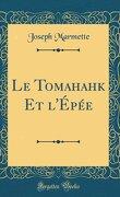 Le Tomahahk et l'Épée