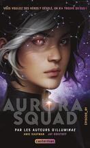 The Aurora Cycle, Tome 1 : Aurora Squad