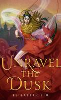 The Blood of Stars, tome 2 : Unravel the Dusk