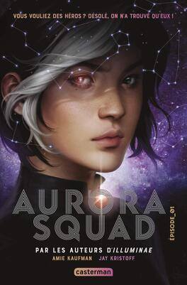 Couverture du livre : The Aurora Cycle, Tome 1 : Aurora Squad