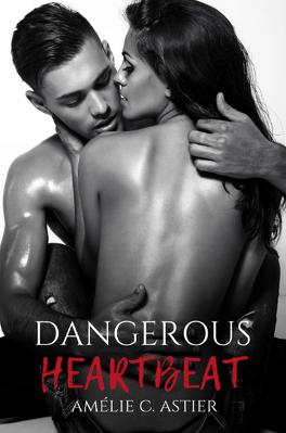 Couverture du livre : Dangerous Heartbeat