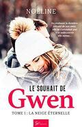 Le Souhait de Gwen, Tome 1 : La Neige éternelle