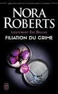 Lieutenant Eve Dallas, Tome 29 : Filiation du crime