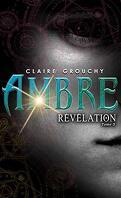 Ambre, Tome 3 : Révélation