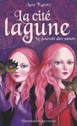La Cité lagune, Tome 1 : Le Pouvoir des sœurs