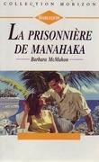 La prisonnière de Manahaka