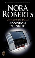 Lieutenant Eve Dallas, Tome 31 : Addiction au crime