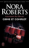 Lieutenant Eve Dallas, Tome 47 : Crime et complot
