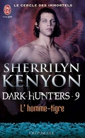 Le Cercle des Immortels, Dark Hunters, Tome 9 : L'Homme-Tigre