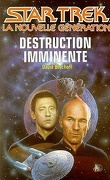 Star Trek (La nouvelle génération), tome 37 : Destruction imminente
