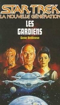 Couverture du livre : Star Trek (La nouvelle génération), tome 32 : Les Gardiens
