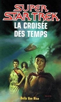 Couverture du livre : Star Trek, tome 46 : La Croisée des temps