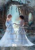 Le Destin des coeurs perdus, Tome 3 : Les Héritiers de Castel Dark