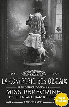 Couverture du livre : Miss Peregrine et les enfants particuliers, Tome 5 : La confrérie des oiseaux