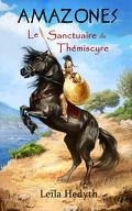 Amazones, Tome 1 : Le Sanctuaire de Thémiscyre