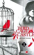 Birdcage Castle, Tome 1