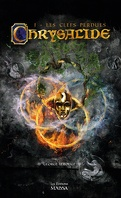 Chrysalide, Tome 1 : Les Clefs Perdues