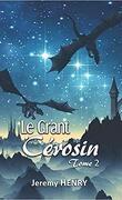 Le Grant Cérosin, Tome 2