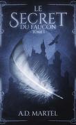 Le Secret du Faucon, Tome 1