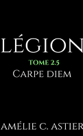 Légion, Tome 2.5 : Carpe Diem