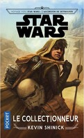 Voyage vers Star Wars : L'Ascension de Skywalker - Le Collectionneur