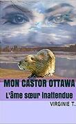 Les ottawas, Tome 3 : Mon castor ottawa, l'âme soeur inattendue